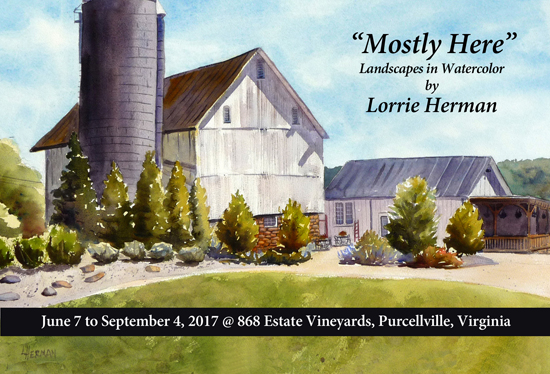 "lorrie herman ""Mostly There"" landscapes in watercolor at 868 Estate Vineyard"